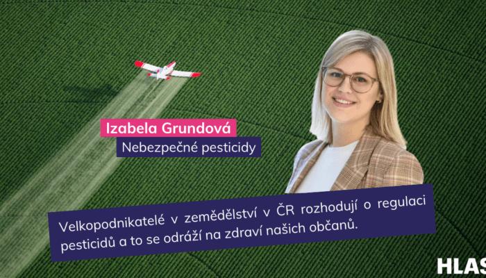 Izabela Grundová: Regulace pesticidů je vČR minimální, pro ochranu spotřebitelů je třeba ji posílit