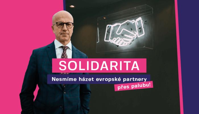 Tím, že házíme přes palubu evropské partnery, potápíme sami sebe. Solidarita není ojednosměrném toku financí.